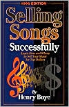 Selling Songs Successfully: 1995 Edition  by  Henry Boye