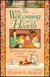 The Welcoming Hearth: Your Home Can Be a Safe Place of Warmth and Renewal  by  Elizabeth R. Skoglund