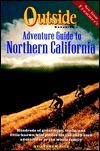 Outside Magazines Adventure Guide to Northern California Andrew Rice