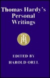 Thomas Hardys Personal Writings: Prefaces, Literary Opinions, Reminiscences Thomas Hardy
