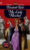 My Lady Mischief  by  Elisabeth Kidd