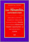 The Monarchia Controversy an Historical Study with Accompanying Translations of Dante Alighieris Monarchia, Guido Vernanis Refutation of the Monarchia Composed Dante, and Pope John XXIIs Bull Si Fratrum by Anthony K. Cassell