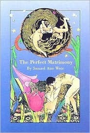 The Perfect Matrimony or The Door to Enter into Initiation  by  Samael Aun Weor