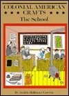 Colonial American Crafts: The School  by  Judith Hoffman Corwin