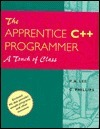 The Apprentice C++ Programmer: A Touch of Class P.A. Lee