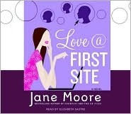 Love @ First Site: A Novel  by  Jane Moore