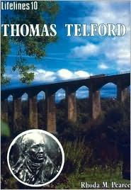 Thomas Telford: An Illustrated Life Rhoda M. Pearce