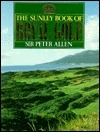 The Sunley Book of Royal Golf  by  Peter Allen