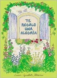 Te Regalo Una Alegria  by  Susan Squellati Florence