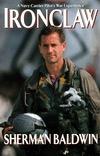Ironclaw: A Navy Carrier Pilots Gulf War Experience  by  Sherman Baldwin