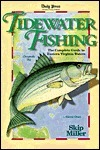 Tidewater Fishing: The Complete Guide to Eastern Virginia Waters  by  Skip Miller