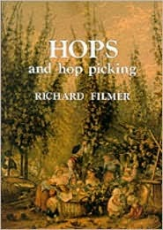 Hops and Hop Picking  by  Richard Filmer