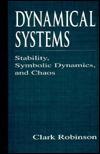 Dynamical Systemsstability, Symbolic Dynamics, and Chaos Clark Robinson