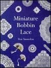 Miniature Bobbin Lace  by  Roz Snowden