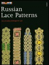 Russian Lace Patterns  by  Bridget Cook