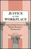 Justice in the Workplace: Approaching Fairness in Human Resource Management  by  Russell Cropanzano, 2006-2008