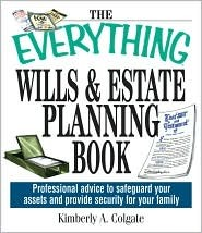 The Everything Wills & Estate Planning Book  by  Kimberly A. Colgate