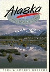 Alaska: The Cruise-Lovers Guide  by  Paul Grescoe