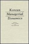 Korean Managerial Dynamics  by  Hak Chong Lee