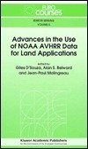Advances in the Use of Noaa Avhrr Data for Land Applications Giles DSouza