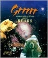 Grrrrr: A Collection of Poems about Bears  by  C.B. Follett