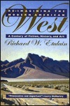 Re-imagining the Modern American West: A Century of Fiction, History, and Art  by  Richard W. Etulain