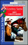 Cowboy Santa  (4 Brides for 4 Brothers) (Harlequin American Romance, No 755) Judy Christenberry