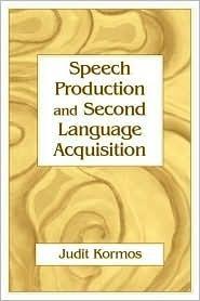 Speech Production And Second Language Acquisition (Cognitive Science and Second Language Acquisition) Judit Kormos