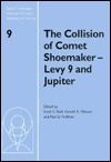 The Collision of Comet Shoemaker-Levy 9 and Jupiter: Iau Colloquium 156 Keith Noll