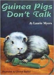 Guinea Pigs Dont Talk Laurie Myers