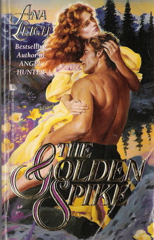 The Golden Spike  by  Ana Leigh