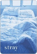 Stray  by  Sheri Joseph