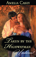Taken  by  the Highwayman by Amelia Casey