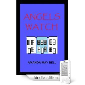 Angels Watch (Book 1 in the Blue House Trilogy) Amanda May Bell