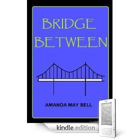 Bridge Between (Book 2 in the Blue House Trilogy)  by  Amanda May Bell