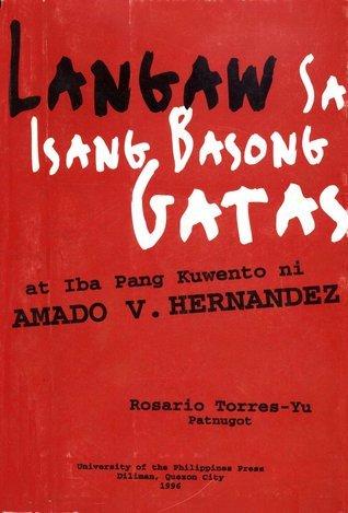 Langaw sa Isang Basong Gatas at Iba Pang Kuwento  by  Amado V. Hernandez