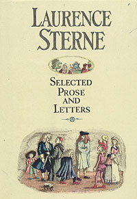 Selected Prose and Letters. In two volumes. Volume 1 Laurence Sterne