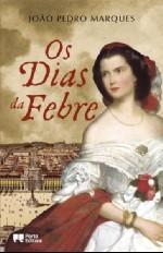 Os Dias da Febre João Pedro Marques