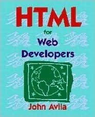 HTML for Web Developers John Avila