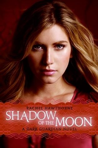 Shadow of the Moon (Dark Guardian, #4) Rachel Hawthorne