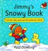 Jimmys Snowy Book  by  Paul Dowling