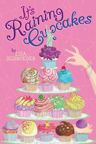 Its Raining Cupcakes  by  Lisa Schroeder