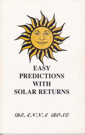 Easy Predictions With Solar Returns  by  Deanna Rose