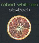 Robert Whitman Playback [With DVD] Lynne Cooke