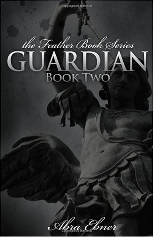 Guardian (Feather, #2) Abra Ebner