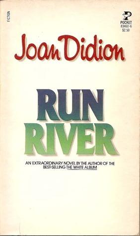 Run River Joan Didion