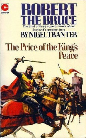 The Price of the Kings Peace (Robert the Bruce, #3)  by  Nigel Tranter