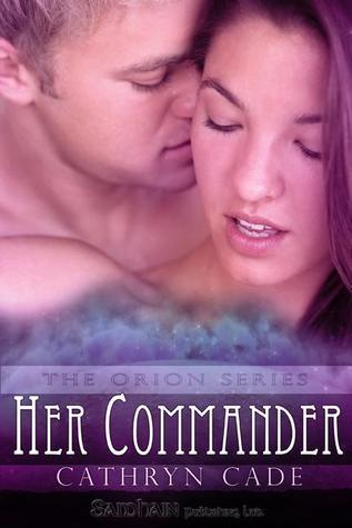 Her Commander (Orion, #2)  by  Cathryn Cade