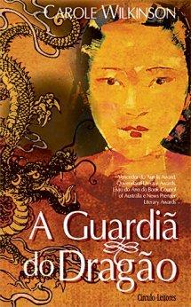 A Guardiã do Dragão (Volume, #1)  by  Carole Wilkinson