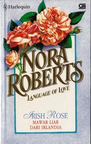 Language of Love : Mawar Liar dari Irlandia  by  Nora Roberts